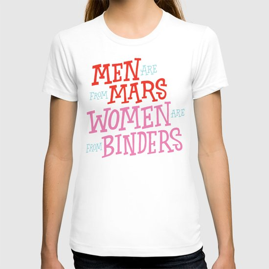 Men Are From Mars, Women Are From Binders T-shirt