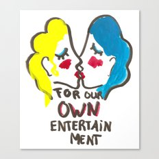 we are lesbians for our own entertainment Canvas Print