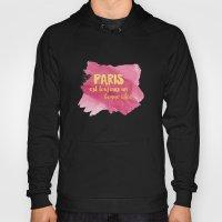 Paris is Always a Good Idea Hoody