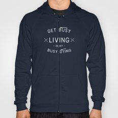 Get Busy Living or Get Busy Dying  Hoody