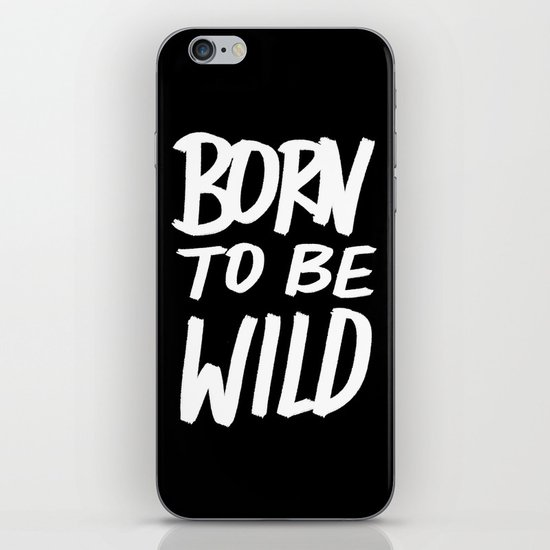 Born to Be Wild ~ Typography iPhone & iPod Skin