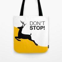 DON'T STOP DEER Tote Bag