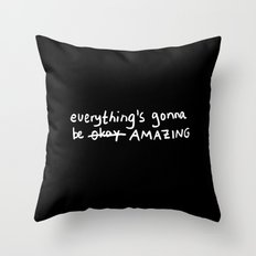 Everything's gonna be okay Throw Pillow