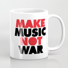 Make Music Not War Quote Mug