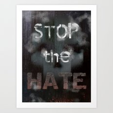 Stop the Hate Art Print