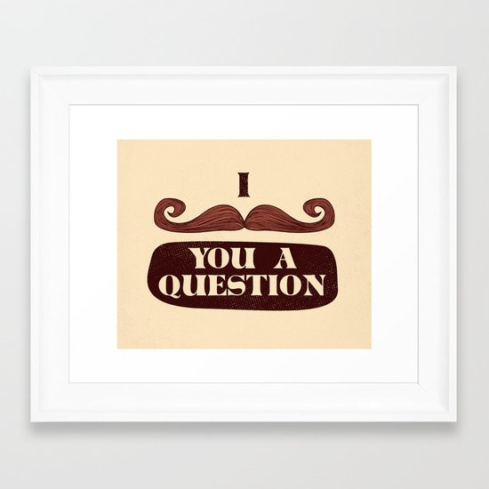 I Mustache You A Question Framed Art Print