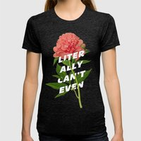 Literally Can't Even Womens Fitted Tee Tri-Black SMALL
