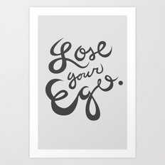 Lose your ego Art Print