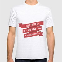 Live the life you have imagined Mens Fitted Tee Ash Grey SMALL
