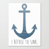 I Refuse to sink. Canvas Print