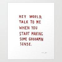 Hey World, Talk To Me Wh… Art Print