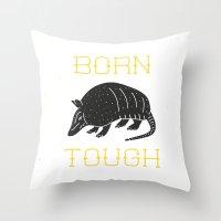 Born Tough Throw Pillow