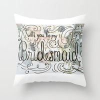 Will you be my bridesmaid? (Bouquet background) Throw Pillow