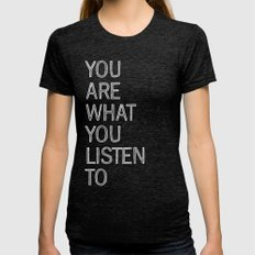 You Are What You Listen … Womens Fitted Tee Tri-Black SMALL