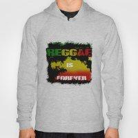 Reggae Is Forever .I Hoody