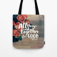 All Things Work Together… Tote Bag
