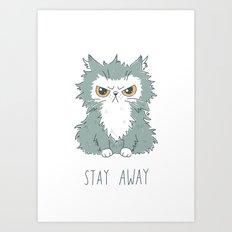 Stay Away Art Print