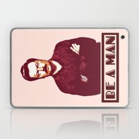 Be A Man  |  Ron Swanson Laptop & iPad Skin