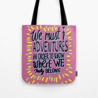We Must Take Adventures Tote Bag