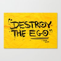 Destroy the Ego Canvas Print