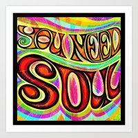 You Need Soul Art Print