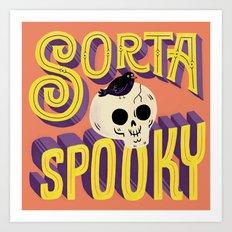 Sorta Spooky Art Print