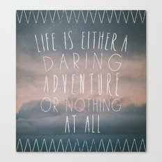 III. Life is either a daring adventure or nothing at all Canvas Print