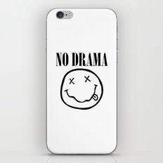 No Drama. iPhone & iPod Skin