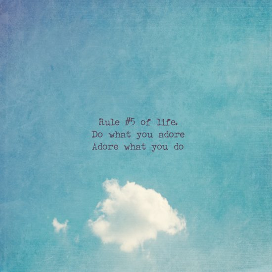 Rule #5 of Life - Do What You Adore Art Print