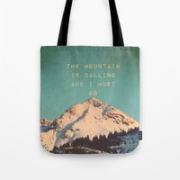 Mountain Is  Calling Tote Bag
