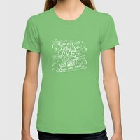 You Are What You Love An… Womens Fitted Tee Grass SMALL