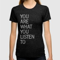 You Are What You Listen To Womens Fitted Tee Tri-Black SMALL