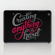 Creating Anything is Hard iPad Case