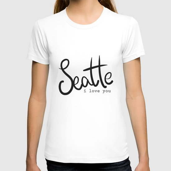 Seattle i love you  T-shirt