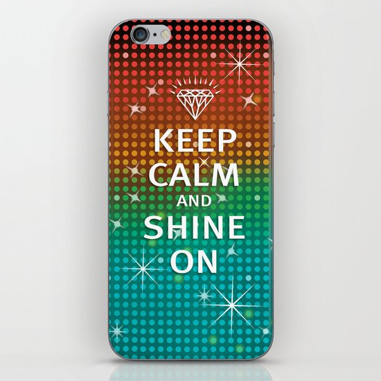 Keep Calm and Shine On (You Crazy Diamond) iPhone & iPod Skin