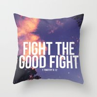Fight the Good Fight Throw Pillow