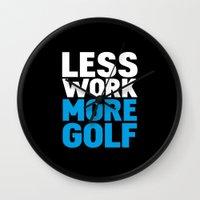Less work more golf Wall Clock