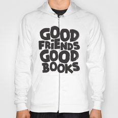 GOOD FRIENDS GOOD BOOKS Hoody