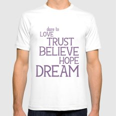 Dare to Love Trust Believe Hope Dream SMALL White Mens Fitted Tee