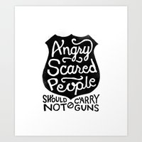 Angry Scared People Should Not Carry Guns Art Print