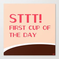 STTTT! First Cup Of The … Canvas Print
