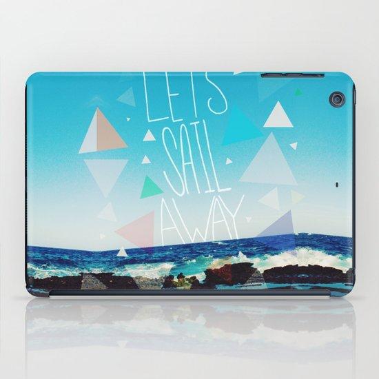 Let's Sail Away iPad Case