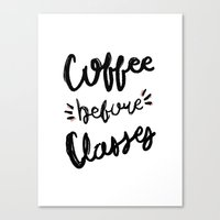 Coffee before classes typography - classy college student collection Canvas Print