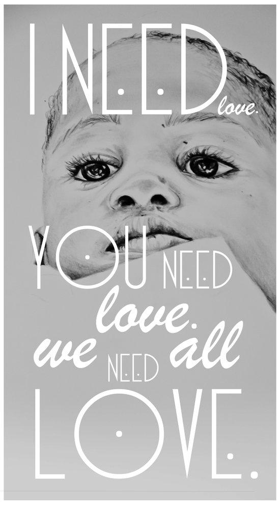 We all need love. Art Print