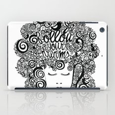 Follow your Dreams iPad Case