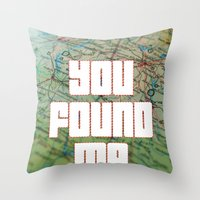 you found me Throw Pillow