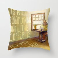 'Til The Coffee Is In My… Throw Pillow