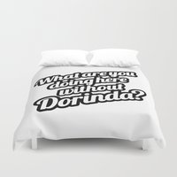 What Are You Doing Here Without Dorinda? Duvet Cover