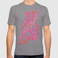 YOU ARE AMAZING Mens Fitted Tee Tri-Grey SMALL