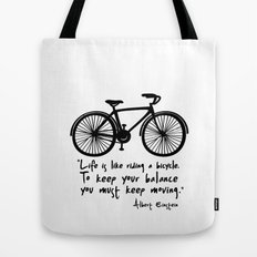 Life is like riding a bicycle... Tote Bag